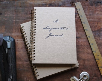 HARDCOVER - A songwriter's journal - Letter pressed 5.25 x 7.25 inch journal