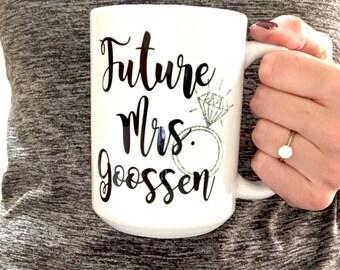 Personalized Future Mrs Mug Future Mrs Engagement Mug Engaged Mug Future Mrs. Gift Engagement Mug Future Mrs Personalized Engaged Mug Bride