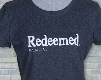 redeemed shirt, redeemed tee, Isaiah 43 1 shirt, redeemed, cute Christian shirt, cute faith shirt, Christian shirts, faith shirt,