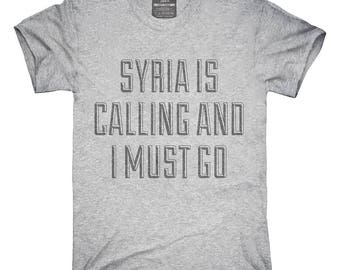 Funny Syria Is Calling and I Must Go T-Shirt, Hoodie, Tank Top, Gifts