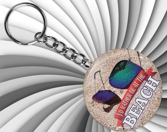 I'd rather be at the beach keychain - funny sunglasses in the sand 2.25 inch button key-chain - fun memento, keepsake