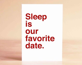 Funny Fathers Day Card - First Fathers Day Card - Funny Valentine Card - New Parent Card - Sleep is our favorite date.