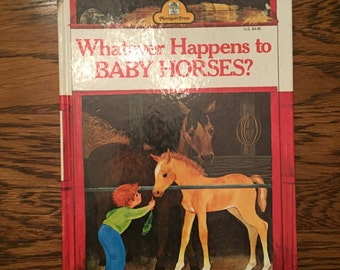 Vintage 1965 Whatever Happens To Baby Horses?  By Bill Hall