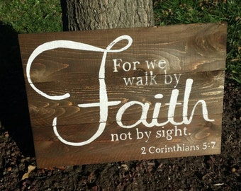 For We Walk By Faith Not By Sight Rustic Wall Art, Wood Sign