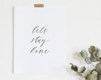 Lets Stay Home Print - Quote Print - Minimal Print - Typography Print - Gifts Under 20 - Home Decor - Wedding Gift - Frame Not Included
