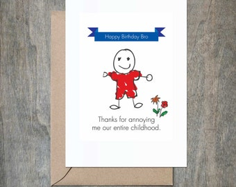 Thanks For Annoying Me Bro. Funny Birthday Card. Funny Brother Birthday Card.