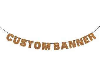 CUSTOM BANNER Glitter Banner Wall Hanging - Party Decorations - Custom Garland Sign - Personalized Banner - Glitter Letters