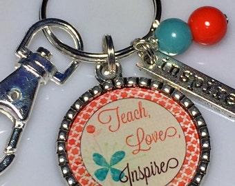 TEACHER GIFT, Teach, Loves, Inspires Keychain,