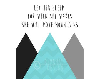 Blue Nursery Art, PRINTABLE, Let Her Sleep for When She Wakes She Will Move Mountains, Baby Shower Gift, Nursery Decor, Wall Art, Baby Girl