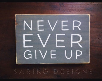 Small Hand painted 'Never ever give up' on Reclaimed Wood