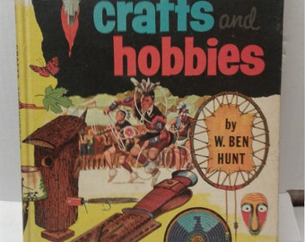 The Golden Book of Crafts and Hobbies, By W. Ben Hunt