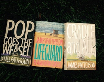 James Patterson Lot of Three Novels Cradle and Ale, Lifeguard, Pop Goes The Weasel