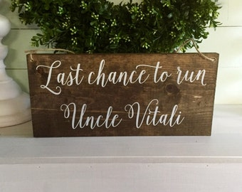 Last chance to run - Last chance to run sign - Flower girl sign - ring bearer sign - Here comes your bride sign - Wood wedding sign