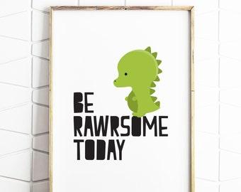 dinosaur printable, dinosaur wall art, dinosaur wall print, dinosaur poster, dinosaur sign, dinosaur boys room, be rawrsome today