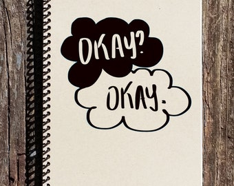 Okay? Okay - The Fault in Our Stars - Notebook - Journal - Sketchbook -