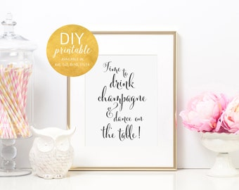 PRINTABLE Time to Drink Champagne and Dance On the Table Sign, Wedding Reception Bar Sign, Wedding Bar Signs, Wedding Champagne Sign, WCP04