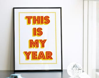 This is My Year Poster, Vintage Art Print, Quote Print, Cinema Poster, Vintage Typography, Red and Yellow Print, A3 Size, 11.7 x 15.7 in.