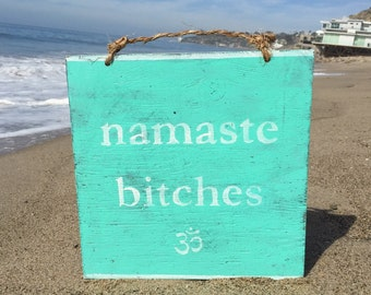 Namaste Bitches Wood Sign / Yoga Decor / Bohemian Decor / Bohemian Wall Art / Gypsy Decor / Hippie Decor / Wall Decor / Wall Art