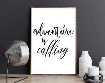 adventure is calling, digital quotes, digital prints, instant download