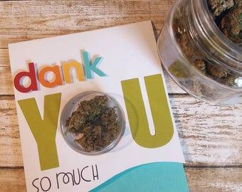 Dank You - Thank You Cannabis Greeting Card