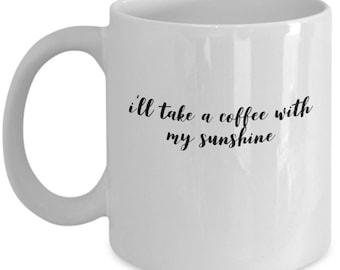 i'll take a coffee with my sunshine mug