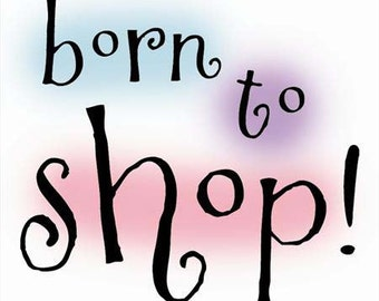 Born To Shop - Imaginisce - Rubber Acrylic Stamp