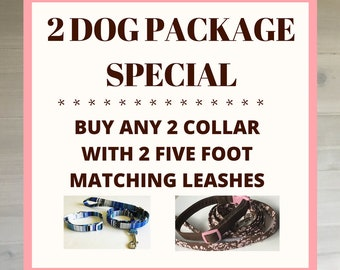 Two Dog Package Deal- 2 Collars and 2 Leashes Special