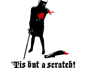 Tis But A Scratch - Monty Python - Vinyl Decal - Donation With Purchase - **Choose your donation organization by adding a note at checkout**