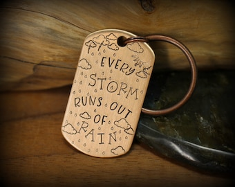 Inspirational keychain, Every storm runs out of rain