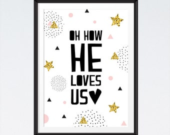 INSTANT DOWNLOAD - Oh How He Loves Us - Nursery Decor, Bible Verse Wall Art, Nursery Decor, Wall Art, Scripture Print, Girls Room