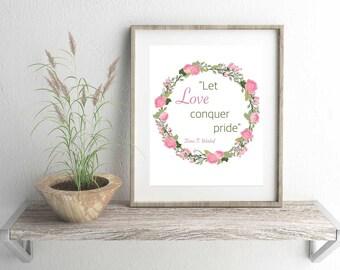 Let Love Conquer Pride Wreath Dieter F. Uchtdorf Quote 10x8 Digital Print