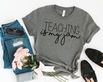 UNISEX Teaching is my Jam Tee, Teacher Shirt, Teacher Appreciation, Teacher Gift, Back to School, Teacher Shirt, Funny Teacher, Gift for Her