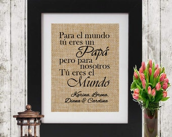 Personalized Spanish Father's Gift for Father's Day - Para el mundo tú eres un Papá/Mama - Personalized Burlap print - Dad Gift Spanish Gift