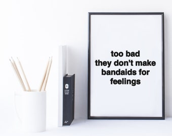 Quote Print and/or Frame - Cam Newton - 2Chainz - Too Bad They Don't Make Bandaids for Feelings