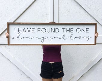 I Have Found the One Whom My Soul Loves Framed Wood Sign, Above the Bed Custom Home Decor, Farmhouse Style Bedroom Wall Hanging, Song of Sol