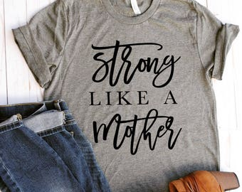 Strong like a mother/strong mom/fit mom/fit mom shirts/shirts for mom/mom/mom gifts/mothers day/gifts for mom/mom work out shirts/fit momtee