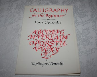 """Vintage Soft Cover Book """" Calligraphy for the Beginners """" by Tom Gourdie 1979"""