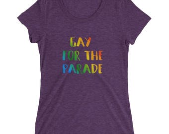 Gay for the Parade Women's Short Sleeve T-shirt