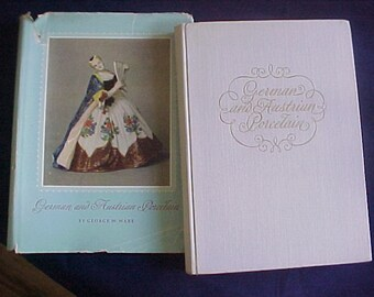 German and Austrian Porcelain by George W. Ware, Vintage Reference Book on The History of 18th and  19th Century Porcelain