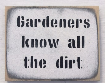 Gardeners Know All The Dirt Funny Garden Sign For Gardener Gift For Him Gift For Her Gardening Quote Zen Garden Gardener Gift Garden Ornamen