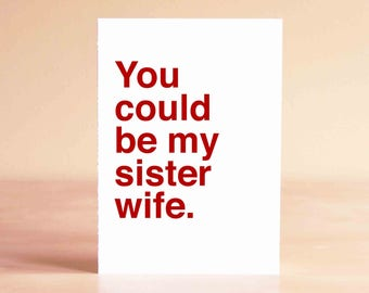 Friends Cards - Best Friend Card - Funny Card - Valentines Card Friend - Galentines Day Card - You could be my sister wife.