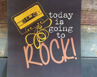 Today is Going to Rock Poster