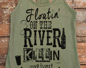 River Shirts. Floating On the River. River Float. Vacation Tanks. River Tanks. Summer Tanks. River Party. Southern Shirts. Summer TShirt