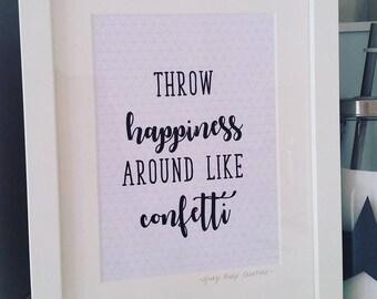 Throw Happiness Around Like Confetti Framed Print