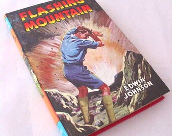 Flashing Mountain by Edwin Johnson | Book for Boys | 1968 Childrens Press | Hardcover Novel Fiction | Vintage 1960s