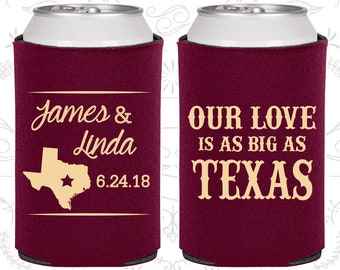 Our Love is as Big as Texas, Unique Wedding Favors, Texas Wedding Favors, Texas Gifts, Custom Can Coolers (215)