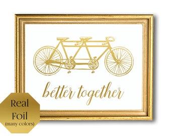 Better together, Tandem Bike Print, Bicycle Wall Art Wedding, Gold Foil Print