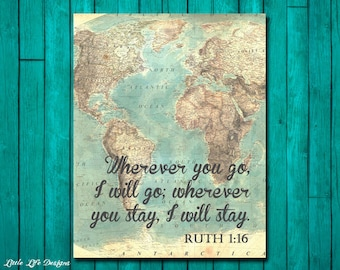Ruth 1:16. Wherever you will go, I will go. Scripture. Bible Verse. Christian Wall Art. Map Art. Christian Home Decor. Bible Quote.