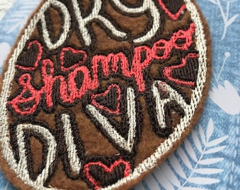 Dry Shampoo Diva iron on patch, patch game, mom patch, embroidered patch
