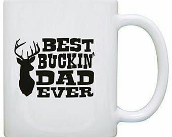 Best bucking dad, coffee mug. 11 ounce